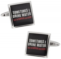 Funny Cuff Links - Sometimes I Drink Water